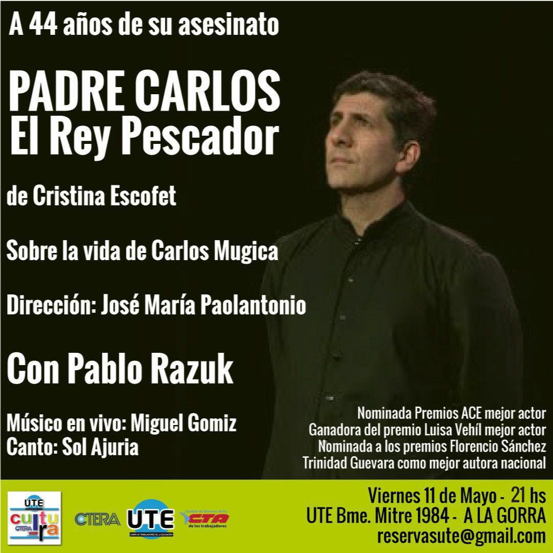 Padre Carlos. El Rey Pescador en UTE - Viernes 11 de Mayo 21hs - A la Gorra!