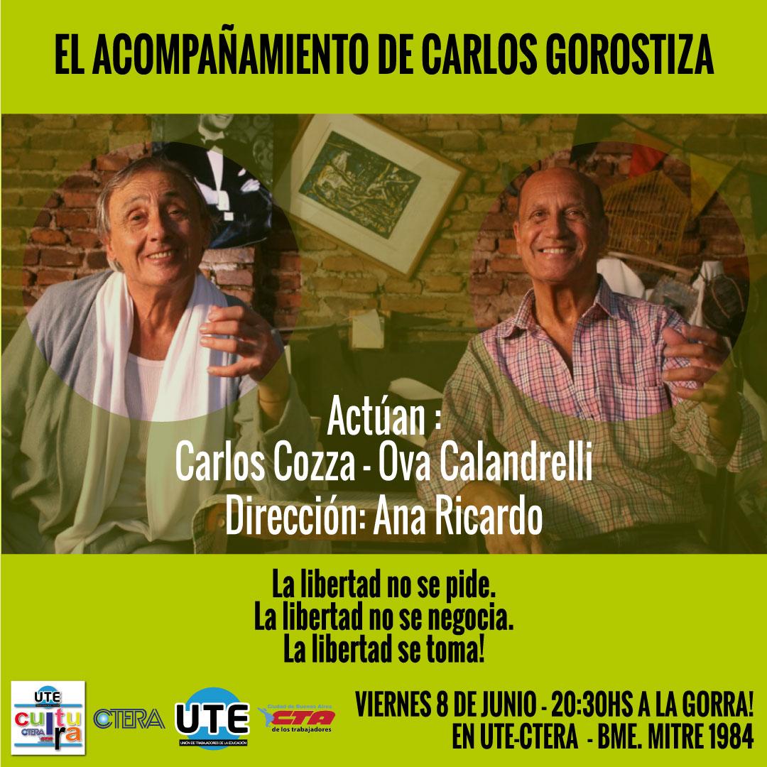 El Acompañamiento de Carlos Gorostiza en UTE - Viernes 8 de Junio - 20:30hs A la gorra!