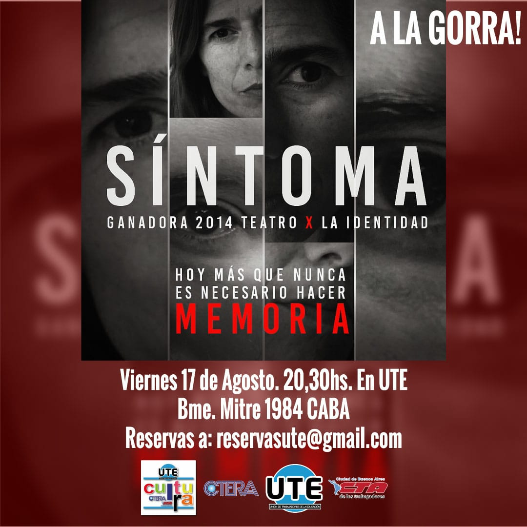 SINTOMA - Teatro x la Identidad - Viernes 17 de Agosto - 20:30hs. en UTE - A la gorra!