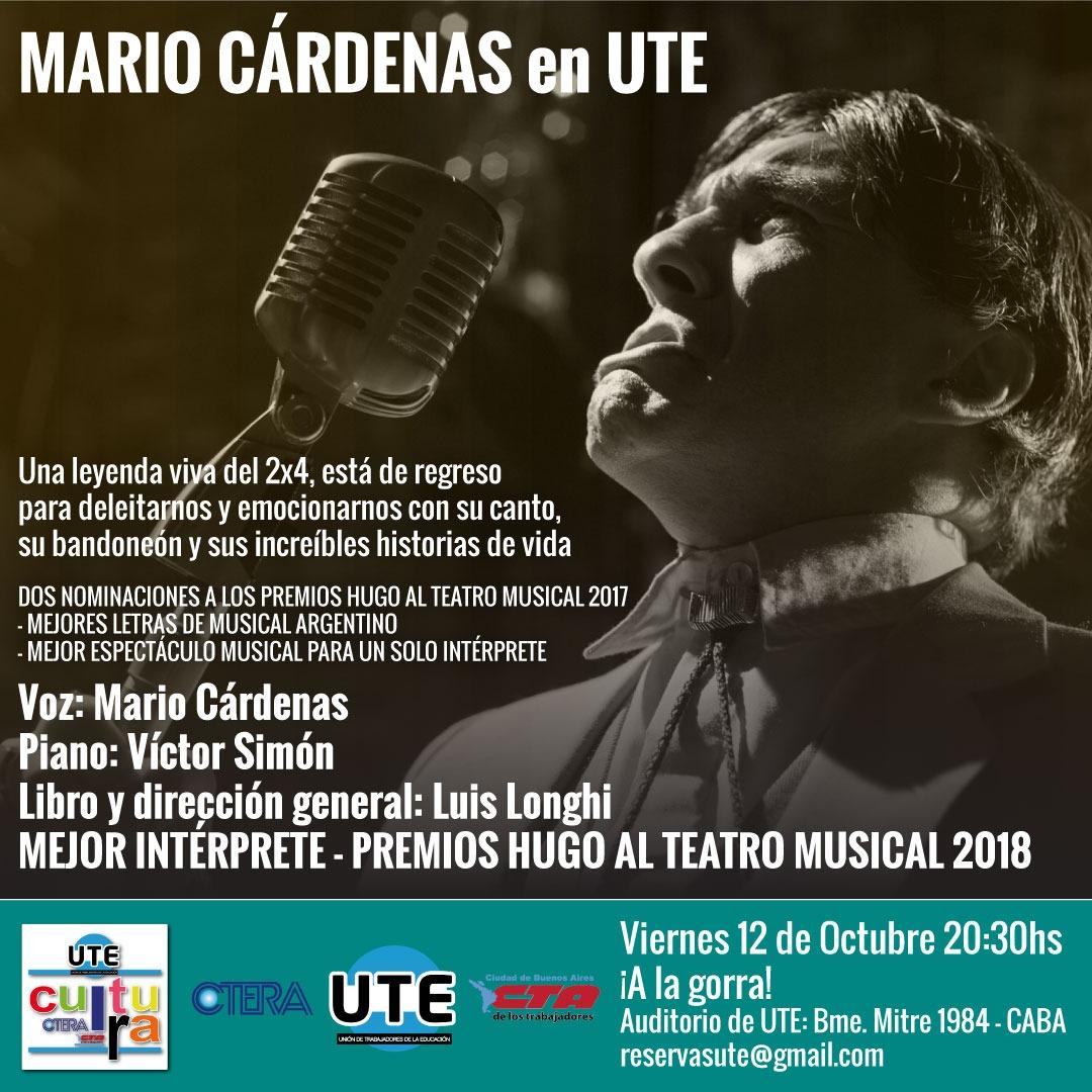 Mario Cárdenas en UTE. Viernes 12 de Octubre - 20:30hs - A la gorra!
