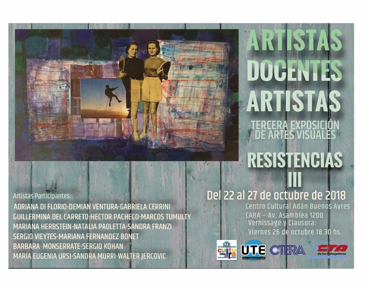 Resistencias III - Muestra de Artes visuales de docentes artistas/artistas docentes.