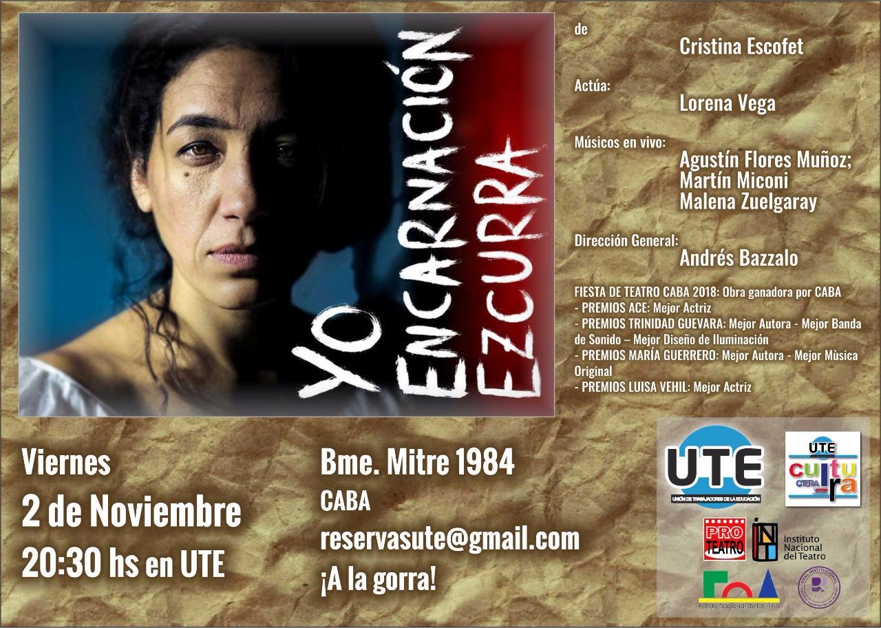 YO, Encarnación Ezcurra en UTE - Viernes 2 de Noviembre 20:30HS y A LA GORRA