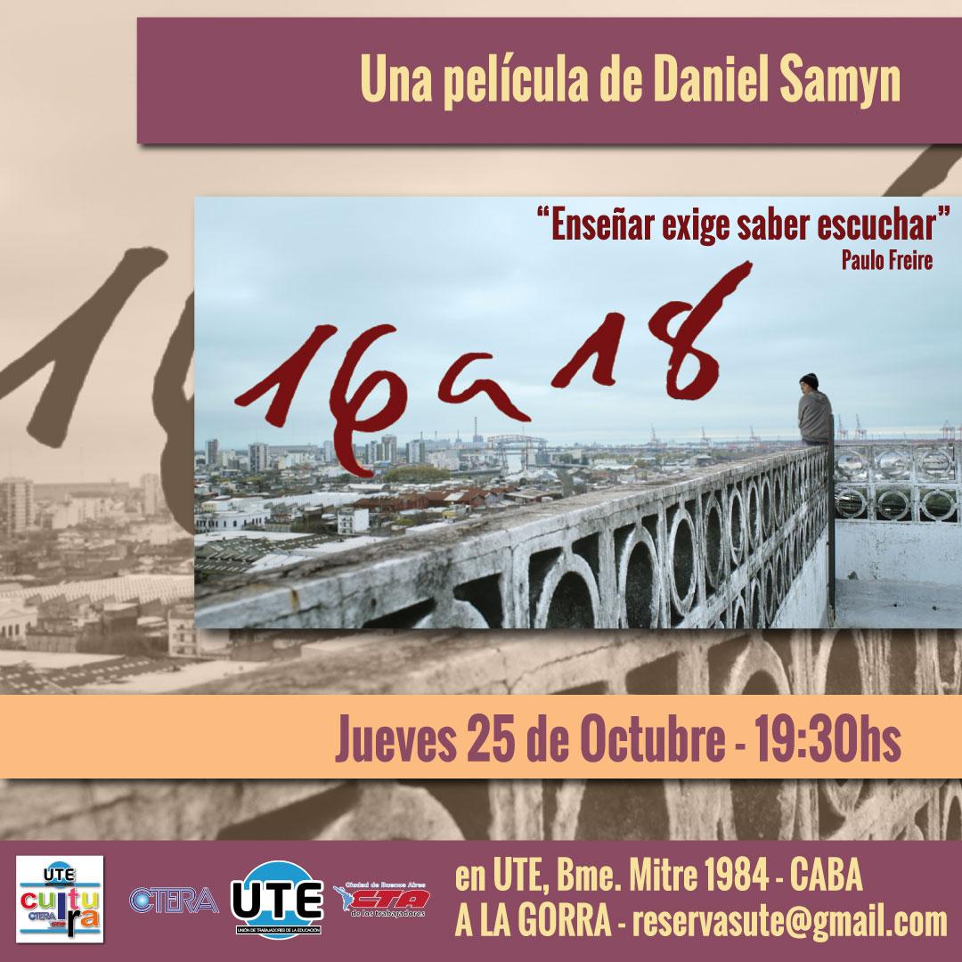 """""""16 a 18"""" de Daniel Samyn en UTE - Jueves 25 de Octubre a las 19:30hs - A LA GORRA"""