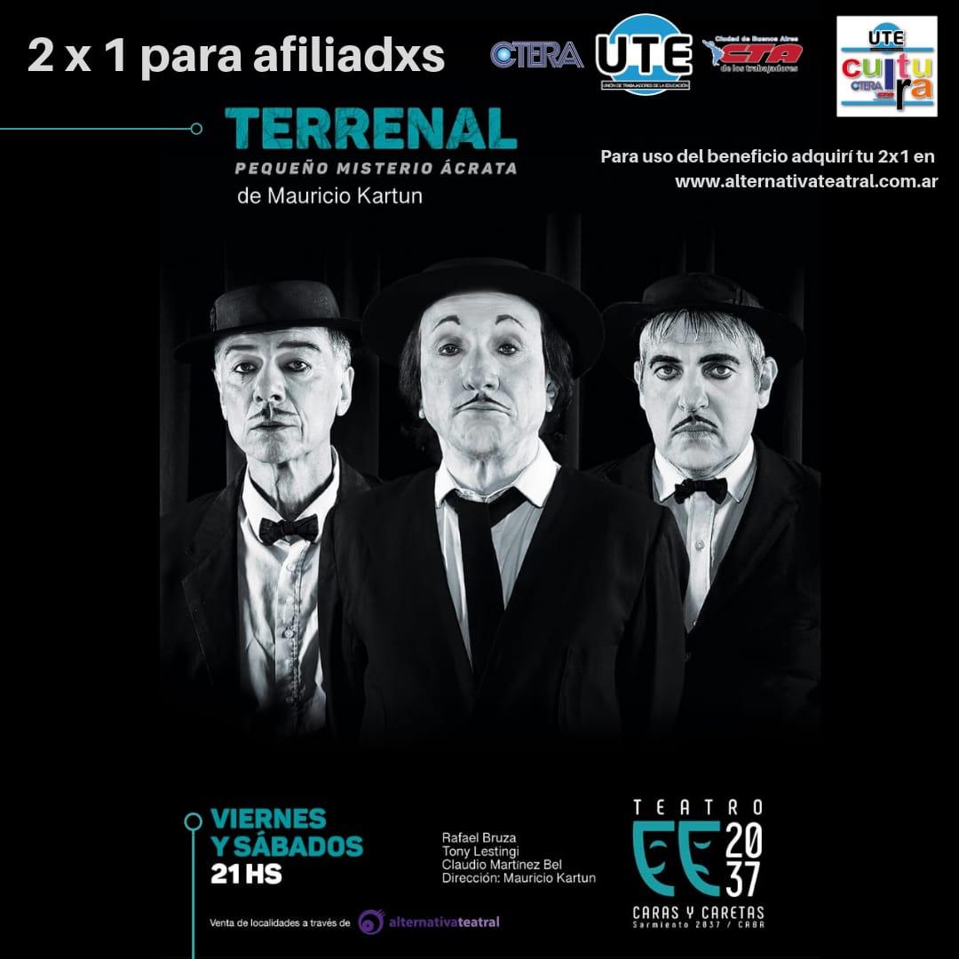 TERRENAL de Mauricio Kartún - 2x1 para afiliadxs a UTE-Ctera