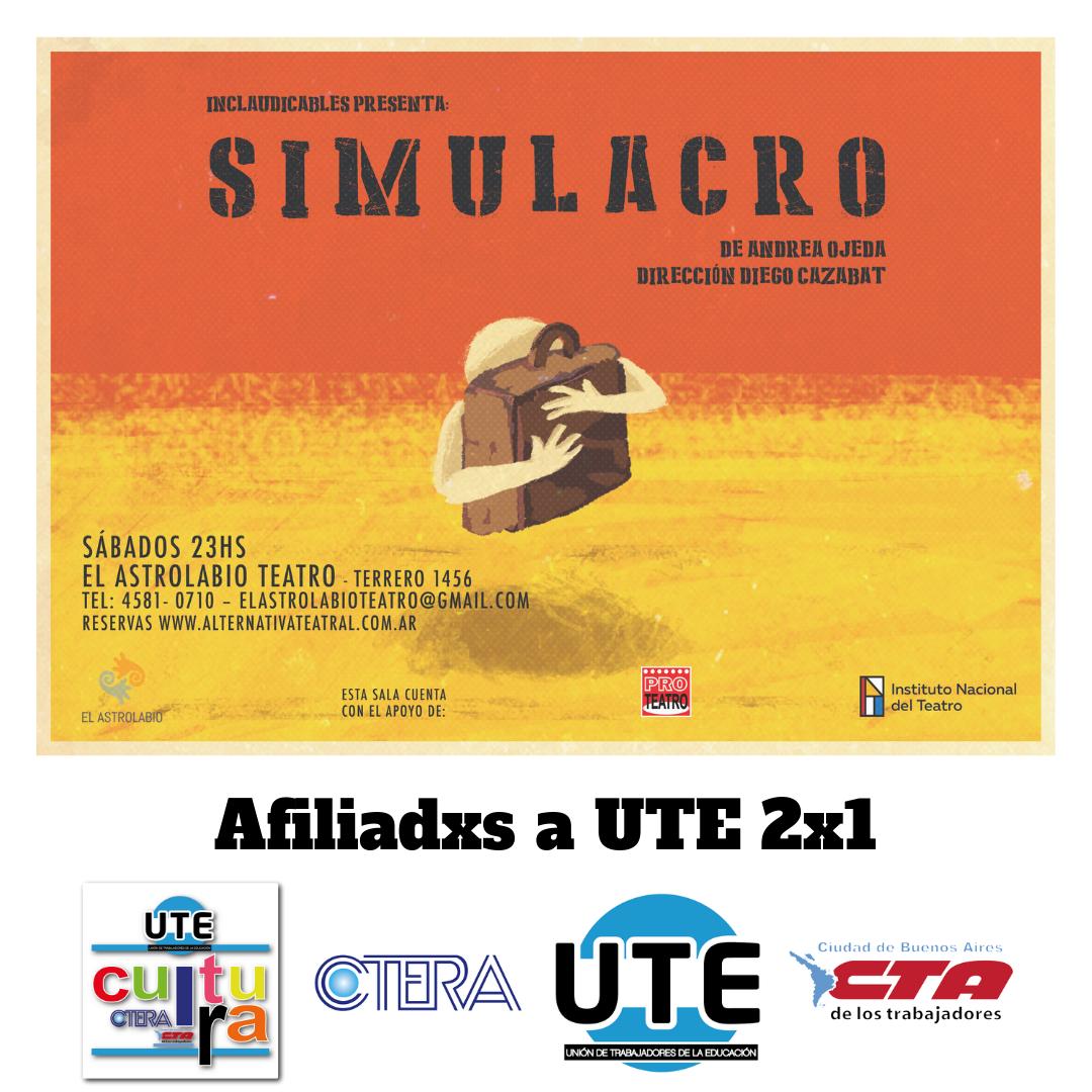 SIMULACRO de Andrea Ojeda - Dirección: Diego Cazabat - 2x1 para afiliadxs a UTE