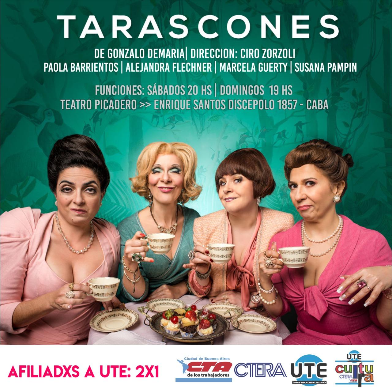 Tarascones - Dir: Ciro Zorzoli - Afiliadxs a UTE: 2x1