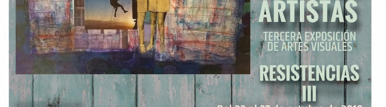 Resistencias III – Muestra de Artes visuales de docentes artistas/artistas docentes.